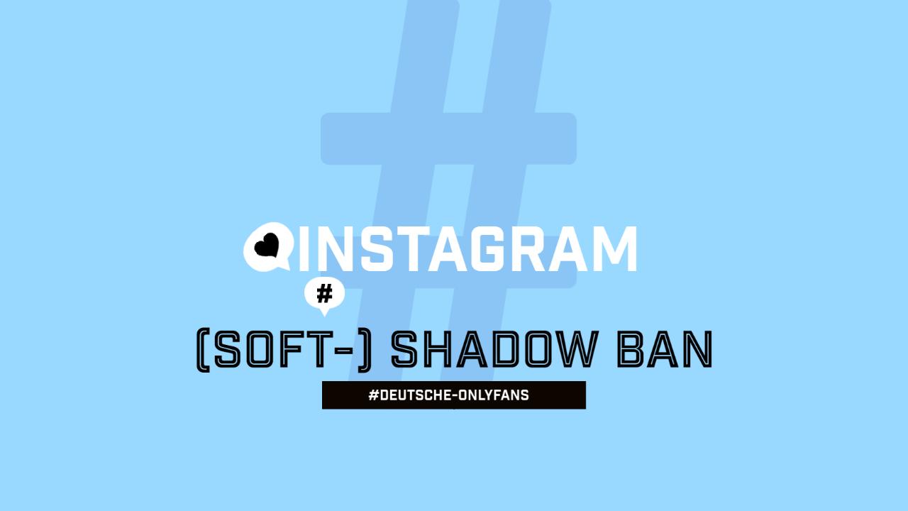 Instagram (Soft-) Shadow Ban
